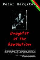 Daughter of the Revolution (Hardcover): Peter Hargitai