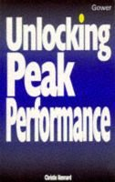 Unlocking Peak Performance (Paperback, Paperback original): Christie Kennard