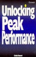Unlocking Peak Performance (Paperback, Paperback original): Christie Kennard