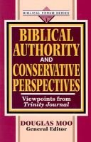 Biblical Authority and Conservative Perspectives (Paperback): Douglas J. Moo