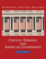 Critical Thinking and American Government (Paperback, 2nd Revised edition): John H. Culver, Kent M. Brudney