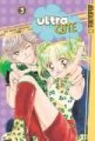 Ultra Cute, Volume 3 (Paperback): Nami Akimoto