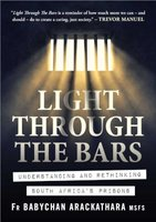 Light Through The Bars - Understanding And Rethinking South Africa's Prisons (Paperback): Babychan Arackathara