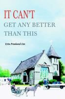 It Can't Get Any Better Than This (Paperback): Esta Freeland Cox