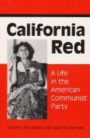 California Red - A Life in the American Communist Party (Paperback): Dorothy Healey, Maurice Isserman