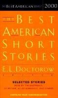 The Best American Short Stories 2000 (Abridged, Audio cassette, abridged edition): E. L Doctorow, Katrina Kenison