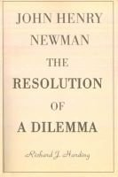 John Henry Newman - The Resolution of a Dilemma (Paperback): Richard J. Harding