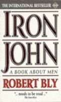 Iron John - A Book About Men (Paperback, New edition): Robert Bly