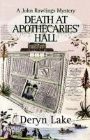 Death at Apothecaries' Hall (Paperback, 3rd edition): Deryn Lake