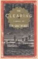 The clearing (Hardcover): Tim Gautreaux