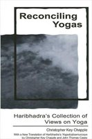 Reconciling Yogas - Haribhadra's Collection of Views on Yoga with a New Translation of Haribhadra's...