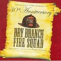 Dry Branch Fire Squad - Thirtieth Anniversary Special (CD): Dry Branch Fire Squad