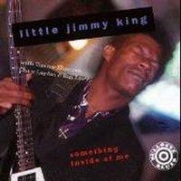 Little Jimmy King - Something Inside of Me (CD): Little Jimmy King
