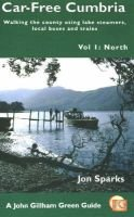 Car Free Cumbria, v. 1: North (Paperback): Jon Sparks