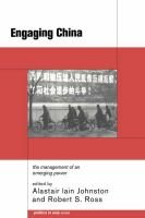 Engaging China - The Management of an Emerging Power (Hardcover, New): Alastair Iain Johnston, Robert S. Ross