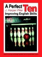 A Perfect Ten: Improving English Skills (Paperback): J. Harper Pike