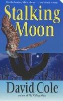 Stalking Moon (Paperback): David Cole