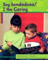 Soy Bondadosa/I Am Caring (English, Spanish, Hardcover, Library binding): Sarah L Schuette