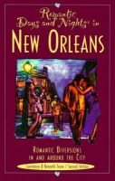 Romantic Days and Nights in New Orleans - Romantic Diversions in and Around the City (Paperback, 2Rev ed): Constance Snow,...