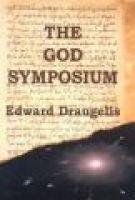 The God Symposium (Hardcover): Ed Draugelis