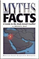 Myths and Facts: a Guide to the Arab-Israeli Conflict (Paperback, New ed): Mitchell G. Bad