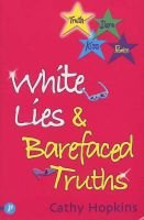 White Lies and Barefaced Truths (Paperback): Cathy Hopkins