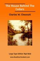 House Behind the Cedars, the (Large Print) (Large print, Paperback, large type edition): Charles W. Chesnutt