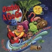 Daddy a Go Go - Eat Every Bean & Pea on Your Plate (CD): Daddy a Go Go