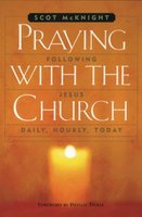 Praying with the Church (Paperback): Scot McKnight