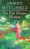 So Far from Home (Paperback, New ed): James Mitchell