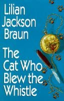 Cat Who Blew Whistle (Hardcover): Lilian Jackson Braun
