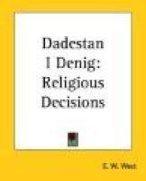 Dadestan I Denig - Religious Decisions: E.W. West