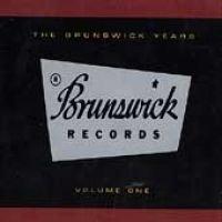 The Brunswick Years, Vol. 1 (CD): Various Artists