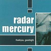 Radar Mercury - Thank You, Goodnight (CD): Radar Mercury