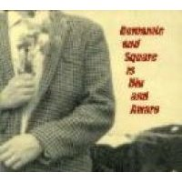 Romantic And Square Is Hip And Aware (CD): Various Artists