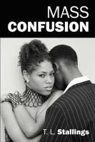 Mass Confusion - What Is a Lonely Heart to Do? (Paperback): T L Stallings