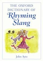 The Oxford dictionary of rhyming slang (Hardcover, New ed): John Ayto