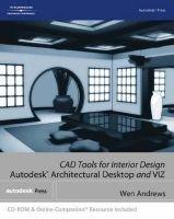 CAD Tools for Interior Design - Autodesk Architectural Desktop and Viz (Paperback): R Andrews