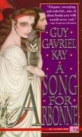 A Song for Arbonne (Paperback): Guy Gavriel Kay