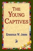 The Young Captives (Paperback): Erasmus W Jones