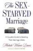 The Sex-Starved Marriage - A Couple's Guide to Boosting Their Marriage Libido (Hardcover): Michele Weiner-Davis