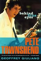 Behind Blue Eyes - The Life of Pete Townshend (Paperback): Geoffrey Giuliano