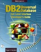 DB2 Universal Database Call Level Interface Developer's Guide (Rev. Ed): Roger Sanders