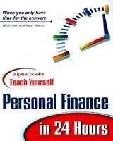 Alpha Books Teach Yourself Personal Finance in 24 Hours (Paperback): Alpha Development Group, Alpha Books