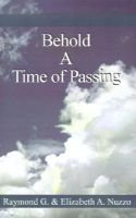 Behold a Time of Passing (Hardcover): Raymond G. Nuzzo, Elizabeth A. Nuzzo