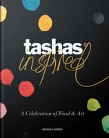 Tasha's Inspired - A Celebration Of Food & Art (Hardcover): Natasha Sideris