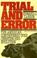 Trial and Error: The American Controversy Over Creation and Evolution (Paperback, Rev ed): Edward J Larson