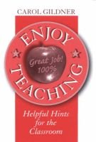 Enjoy Teaching - Helpful Hints for the Classroom (Paperback): Carol Gildner