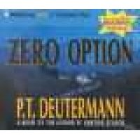 Zero Option - A Novel of Suspense (Abridged, CD, Abridged edition): P. T Deutermann
