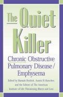 The Quiet Killer - Emphysema/Chronic Obstructive Pulmonary Disease (Hardcover): Hannah L. Hedrick, Austin H. Kutscher